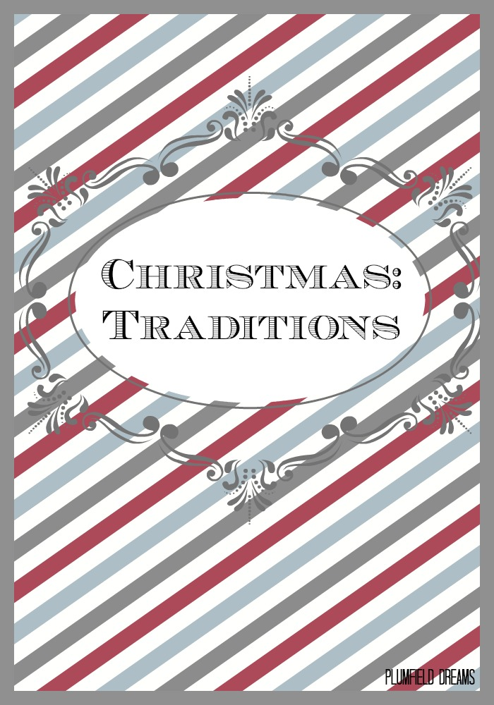 Plumfield Dreams ~ Christmas Traditions