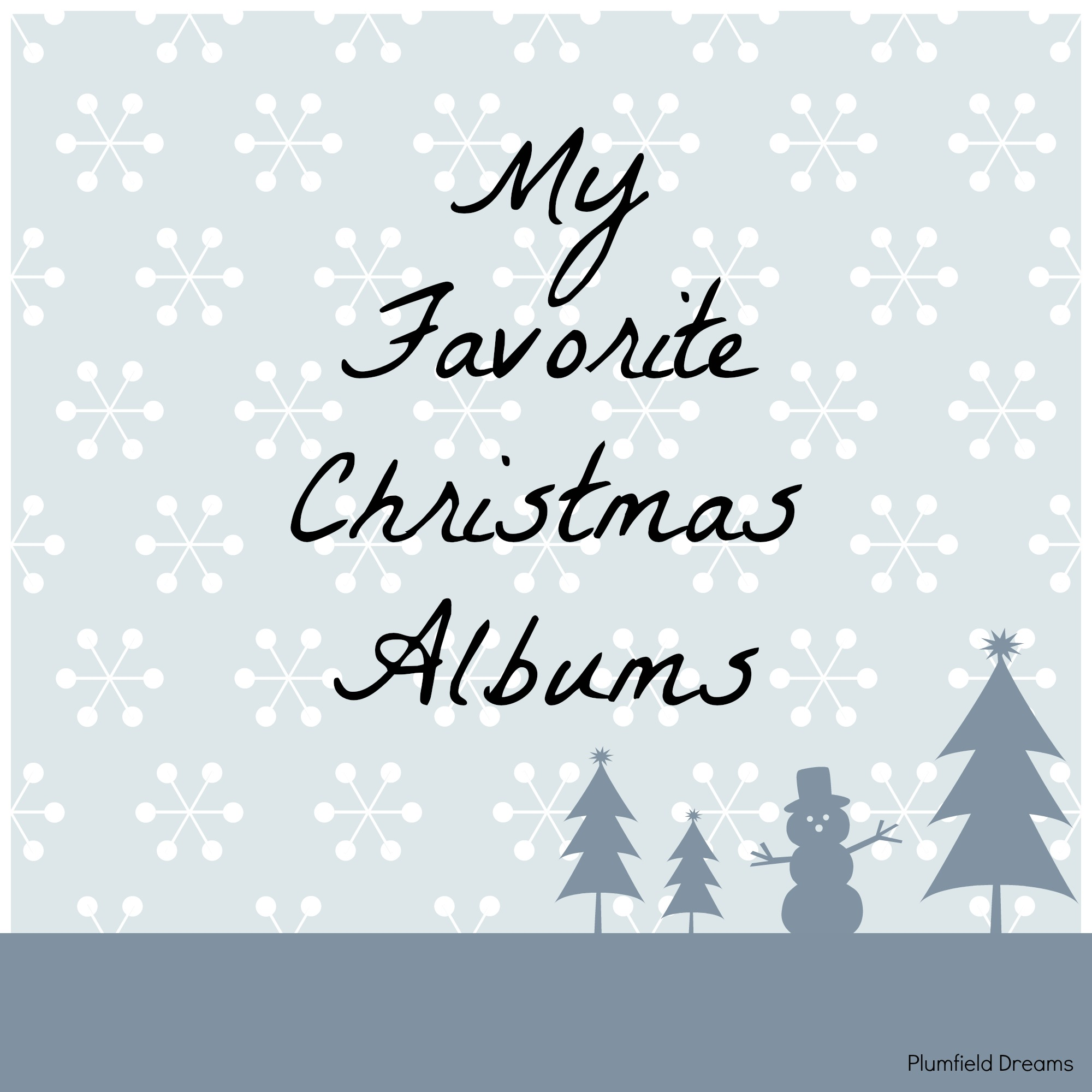 Plumfield Dreams ~ My Favorite Christmas Albums