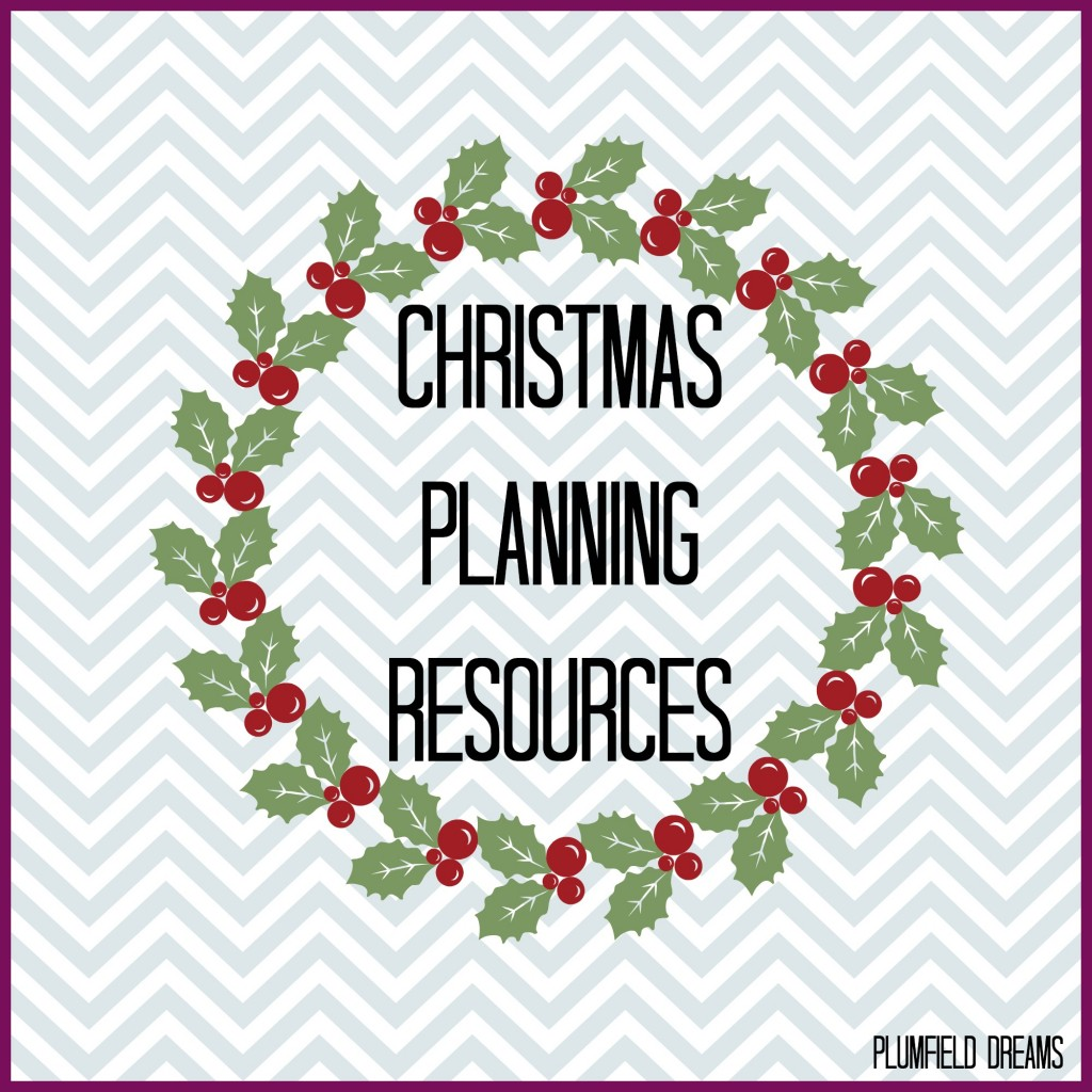 Plumfield Dreams ~ Christmas Planning Resources