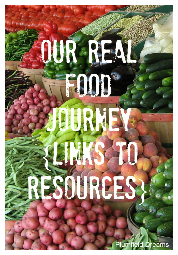 Our Real Food Journey ~ Plumfield Dreams