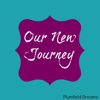Our New Journey ~ Plumfield Dreams